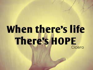 motivational quotes when theres life theres hope 1024x768 Motivational ...