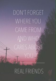 Don't forget where you came … Friendship lyrics