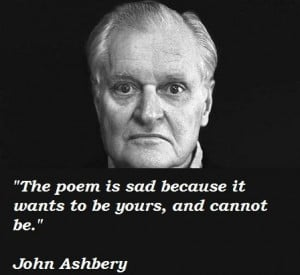 John ashbery quotes 3