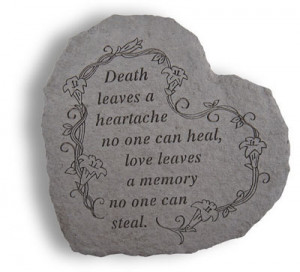 ... heartache no one can heal, love leaves a memory no one can steal