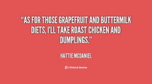 As for those grapefruit and buttermilk diets, I'll take roast chicken ...