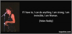 quote-if-i-have-to-i-can-do-anything-i-am-strong-i-am-invincible-i-am ...