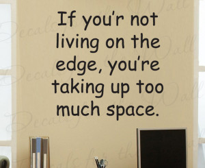 ... Quote Vinyl Art Lettering Removable Live Life on the Edge J48 modern