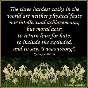 The Three Hardest Tasks - Quote by Sydney J. Harris - Photo by Lillian ...