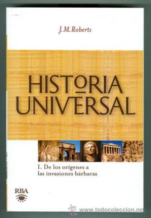 Historia Universal de J M Roberts Tomo 1 De los or genes a las