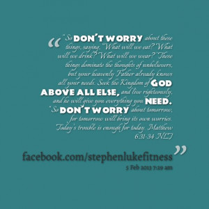 "Quotes from Stephen Luke: ""So don't worry about these things ..."