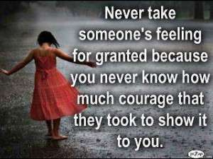 Never take someone's feelings for granted because you never know how ...
