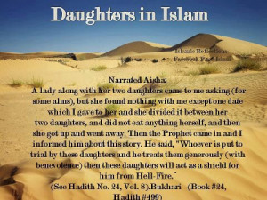 Daughters in Islam . Parents who treat their daughters well, are ...