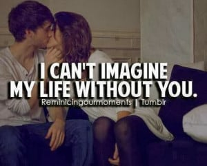 Cant Sleep Without You Quotes I can't imagine my life