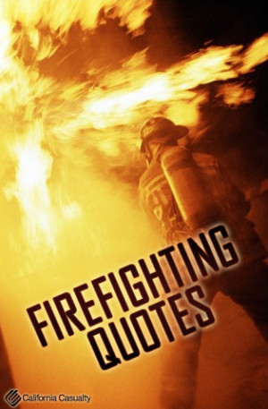Best Firefighter Quotes!