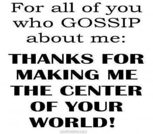 to all those who gossip about me funny quotes quote ...