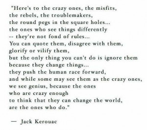 who are crazy enough to think they can change the world are the ones ...