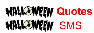 30 Awesome Halloween Quotes & Halloween SMS