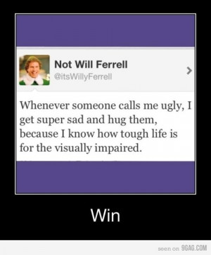 58 notes ugly funny will ferrell hilarious quotes twitter