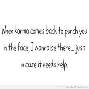 karma quotes sayings motivational love life quotes karma quotes ...
