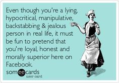 Quotes About Liars and Backstabbers | Even though you're a lying ...