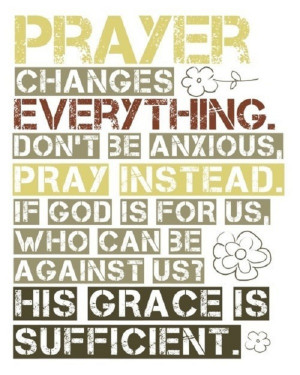 Prayer changes everything…