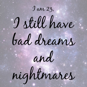 Nightmares And Dreams Quotes Bad dreams and nightmares