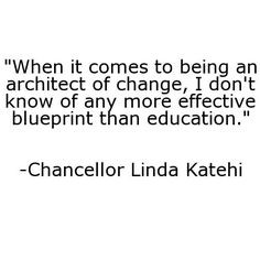 Chancellor Linda P.B. Katehi on the importance of education in her ...