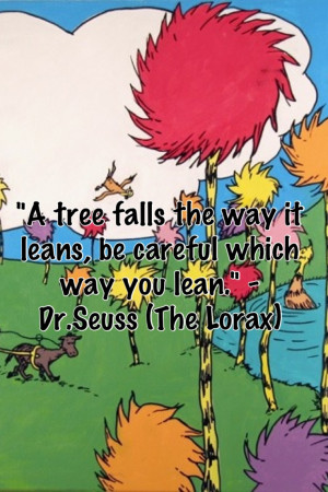 Dr Seuss Quotes Lorax Share.