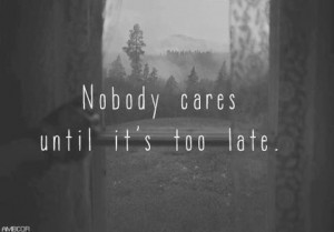 Nobody cares until it's too late.