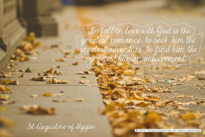 This quote written by Saint Augustine of Hippo. He is widely know for ...
