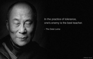 Food for Thought: In the practice of tolerance, one's enemy is the ...