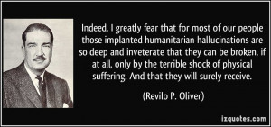 Indeed, I greatly fear that for most of our people those implanted ...