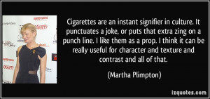 Cigarettes are an instant signifier in culture. It punctuates a joke ...