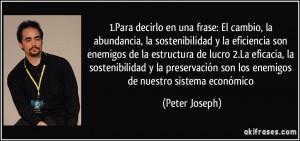 ... son los enemigos de nuestro sistema económico (Peter Joseph