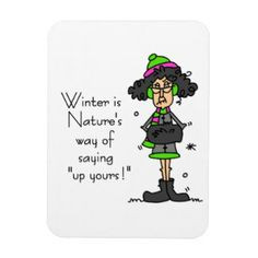 Winter Blues pictures and quotes | Funny Women Sayings Magnets, Funny ...