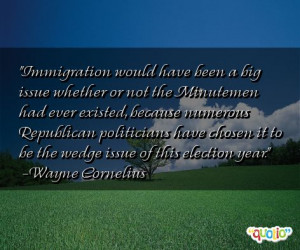 Immigration would have been a big issue whether or not the Minutemen
