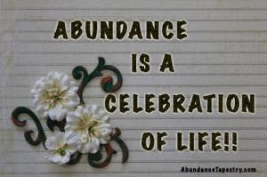 me, abundance quotes are worth gold. I enjoy reading abundance quotes ...