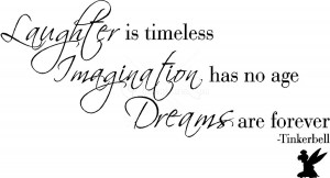 ... is Timeless Imagination has no age Dreams are Forever – Age Quote