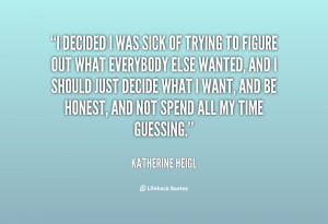 quote-Katherine-Heigl-i-decided-i-was-sick-of-trying-5094.png