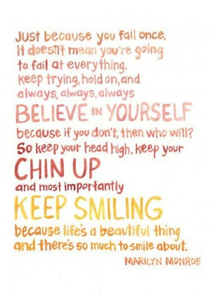 ... head high, keep your chin up and most importantly, keep smiling