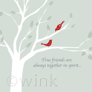 Friendship quote print: 'True friends are always together in spirit ...