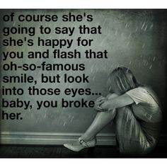 You Broke My Heart Quotes Baby, you broke her