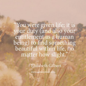quotes quote of the day from elizabeth gilbert on october 6 2013