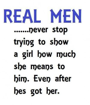 ... men never stop trying to show a girl how much she means to him quote