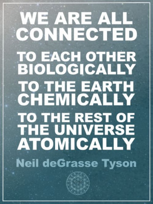 We are all connected... -Tyson