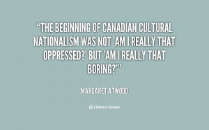 The beginning of Canadian cultural nationalism was not 'Am I really ...