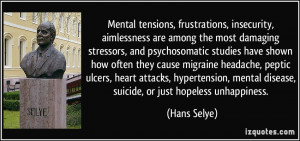 Mental tensions, frustrations, insecurity, aimlessness are among the ...