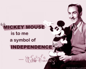 walt disney, quotes, sayings, mickey mouse, independence | Favimages.