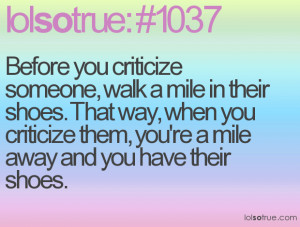 Before You Judge Someone Walk A Mile In Their Shoes