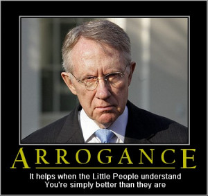 Prepare a long goodbye for Arrogance; Senator Harry Reid (D-NV)