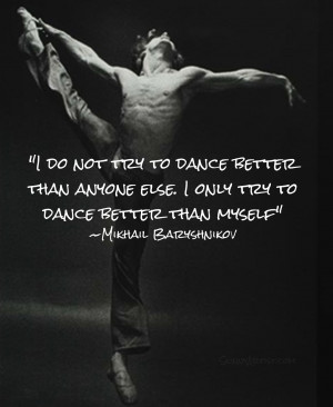 Mikhail Baryshnikov Quote on Competition