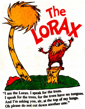 The Lorax Quotes I Speak For The Trees Quote of the week. posted by ...