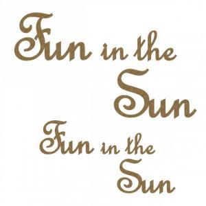 Fun in the Sun (Titles Quotes Sayings Fun in the Sun)