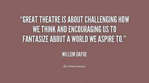Willem Dafoe #quote